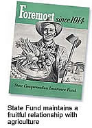 Image of farmer - Foremost since 1914, State Fund has maintained a fruitful relationship with agriculture.